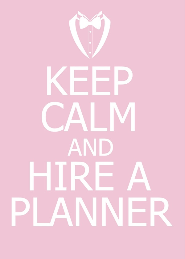 keep+calm+and+hire+a+planner